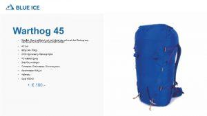 Der Warthog 45 L ist Bein Rucksack für Bergführer und ambitionierte Bergsteiger.